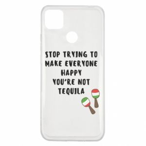 Etui na Xiaomi Redmi 9c Stop trying to make everyone happy you're not tequila
