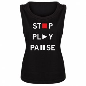 Damska koszulka bez rękawów Stop. Play. Pause.