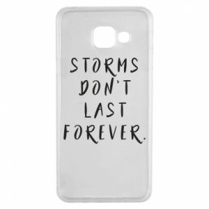 Etui na Samsung A3 2016 Storms don't last forever