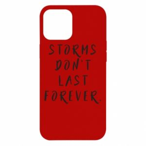 Etui na iPhone 12 Pro Max Storms don't last forever