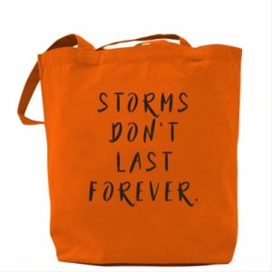 Bag Storms don't last forever