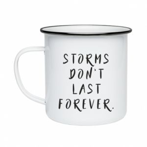 Enameled mug Storms don't last forever