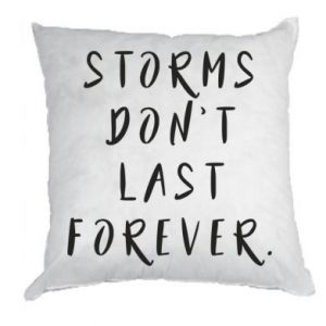 Pillow Storms don't last forever