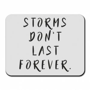 Mouse pad Storms don't last forever