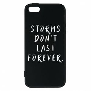 Phone case for iPhone 5/5S/SE Storms don't last forever