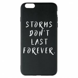 Phone case for iPhone 6 Plus/6S Plus Storms don't last forever