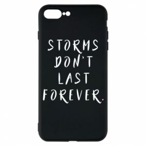 Phone case for iPhone 7 Plus Storms don't last forever