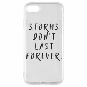 Phone case for iPhone 8 Storms don't last forever