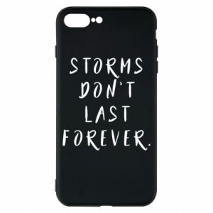 Phone case for iPhone 8 Plus Storms don't last forever