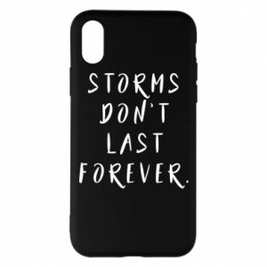 Phone case for iPhone X/Xs Storms don't last forever