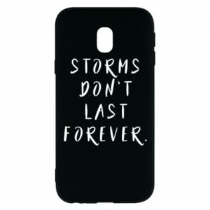 Phone case for Samsung J3 2017 Storms don't last forever