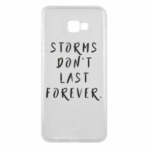 Phone case for Samsung J4 Plus 2018 Storms don't last forever