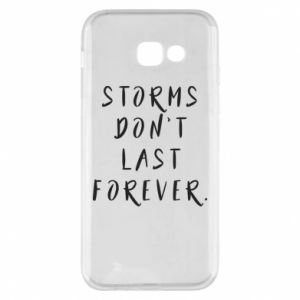 Phone case for Samsung A5 2017 Storms don't last forever