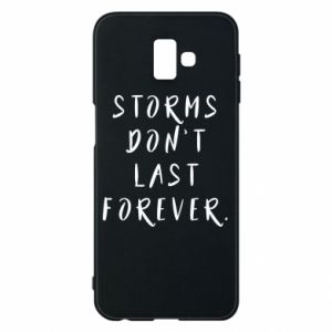 Phone case for Samsung J6 Plus 2018 Storms don't last forever