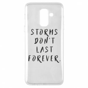 Phone case for Samsung A6+ 2018 Storms don't last forever