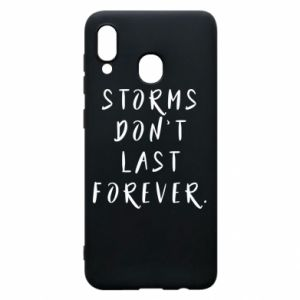 Phone case for Samsung A20 Storms don't last forever