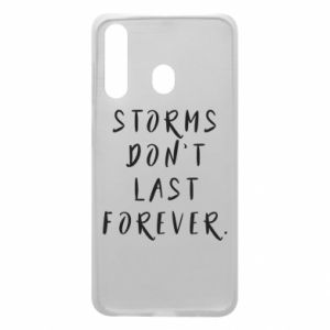 Phone case for Samsung A60 Storms don't last forever