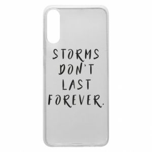 Phone case for Samsung A70 Storms don't last forever