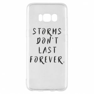 Phone case for Samsung S8 Storms don't last forever