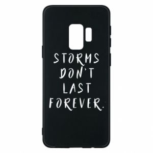 Phone case for Samsung S9 Storms don't last forever
