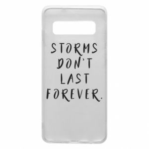 Phone case for Samsung S10 Storms don't last forever