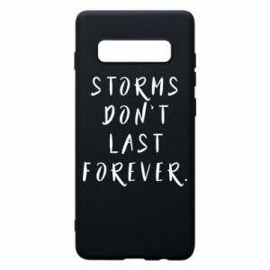 Phone case for Samsung S10+ Storms don't last forever