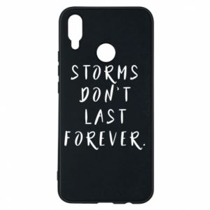 Phone case for Huawei P Smart Plus Storms don't last forever