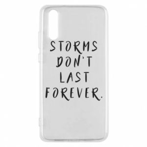 Phone case for Huawei P20 Storms don't last forever