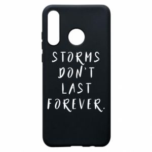 Phone case for Huawei P30 Lite Storms don't last forever