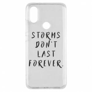 Phone case for Xiaomi Mi A2 Storms don't last forever