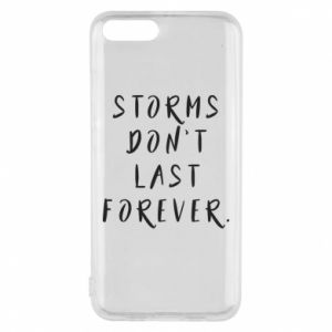 Phone case for Xiaomi Mi6 Storms don't last forever