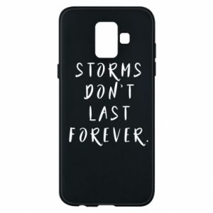 Phone case for Samsung A6 2018 Storms don't last forever