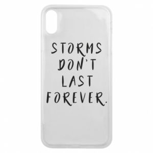 Phone case for iPhone Xs Max Storms don't last forever