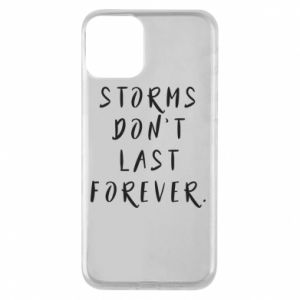 Phone case for iPhone 11 Storms don't last forever