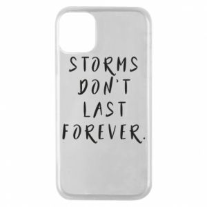 Phone case for iPhone 11 Pro Storms don't last forever