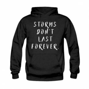 Bluza z kapturem dziecięca Storms don't last forever