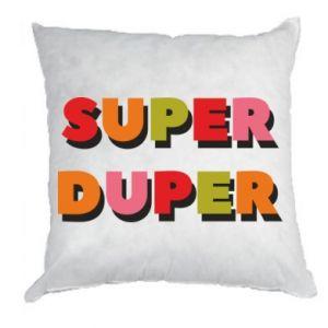 Pillow Super duper