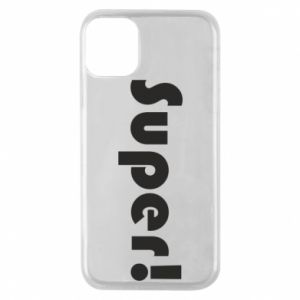 Phone case for iPhone 11 Pro Super!