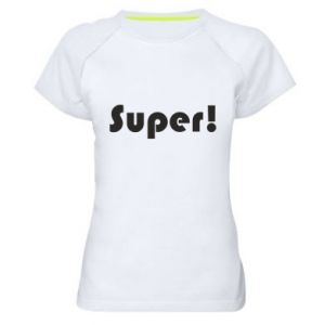 Women's sports t-shirt Super!