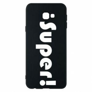 Phone case for Samsung J4 Plus 2018 Super!