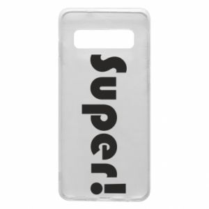 Phone case for Samsung S10 Super!