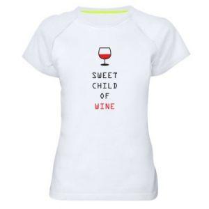 Women's sports t-shirt Sweet child of wine