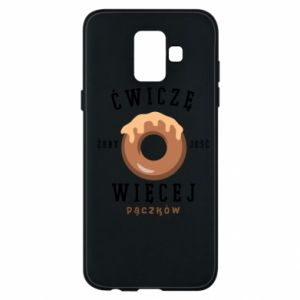 Phone case for Samsung A6 2018 I work out to eat