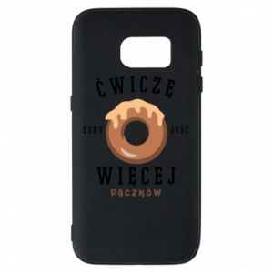 Samsung S7 Case I work out to eat