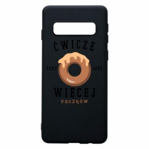 Phone case for Samsung S10 I work out to eat
