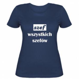 Damska koszulka Szef wszystkich szefów!