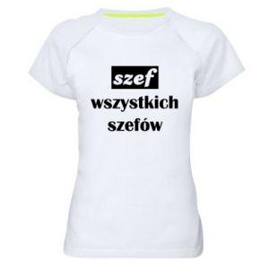 Damska koszulka sportowa Szef wszystkich szefów!