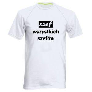 Męska koszulka sportowa Szef wszystkich szefów!