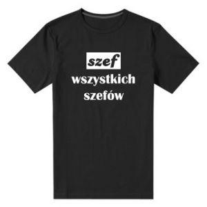Męska premium koszulka Szef wszystkich szefów!