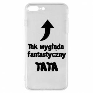 Etui na iPhone 7 Plus Tak wygląda fantastyczny Tata